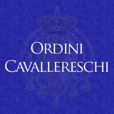 Real Casa di Borbone delle Due Sicilie - Ordini Cavallereschi