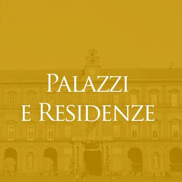 Real Casa di Borbone delle Due Sicilie - Palazzi e Residenze